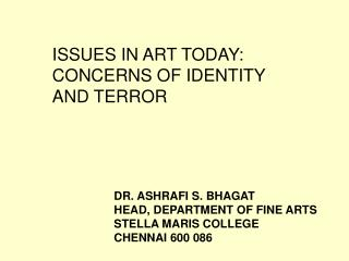 ISSUES IN ART TODAY: CONCERNS OF IDENTITY AND TERROR