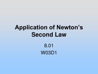Application of Newton's Second Law