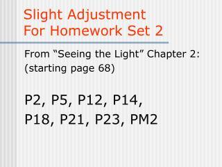 Slight Adjustment For Homework Set 2