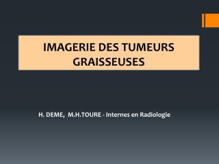 IMAGERIE DES TUMEURS GRAISSEUSES
