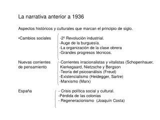 La narrativa anterior a 1936 Aspectos hist�ricos y culturales que marcan el principio de siglo.