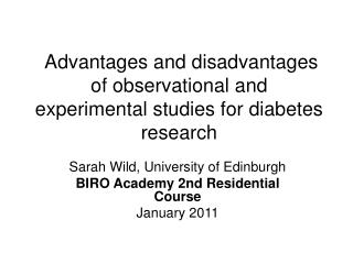 Advantages and disadvantages of observational and experimental studies for diabetes research