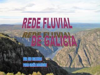 REDE FLUVIAL       DE GALICIA