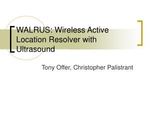 WALRUS: Wireless Active Location Resolver with Ultrasound