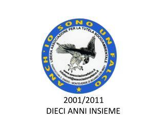 2001/2011 DIECI ANNI INSIEME