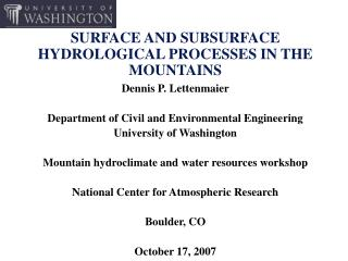 SURFACE AND SUBSURFACE HYDROLOGICAL PROCESSES IN THE MOUNTAINS