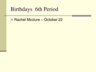 Birthdays  6th Period