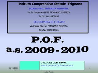 Istituto Comprensivo Statale  Frignano SCUOLA DELL' INFANZIA PRIMARIA