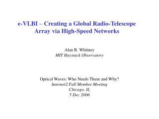 e-VLBI – Creating a Global Radio-Telescope Array via High-Speed Networks