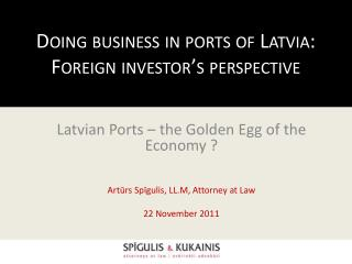 Doing business in ports of Latvia: Foreign investor's perspective