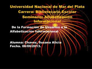 Universidad Nacional de Mar del Plata Carrera: Bibliotecario Escolar
