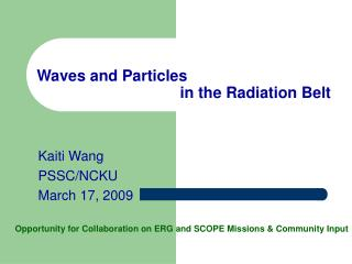 Waves and Particles                                   in the Radiation Belt