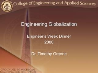 Engineering Globalization