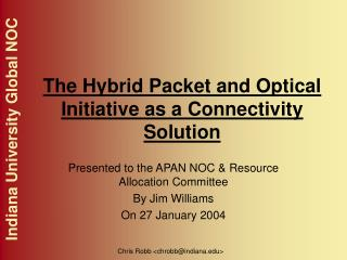 The Hybrid Packet and Optical Initiative as a Connectivity Solution