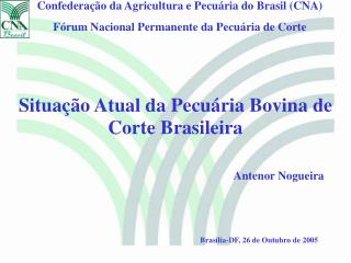Confederação da Agricultura e Pecuária do Brasil (CNA)