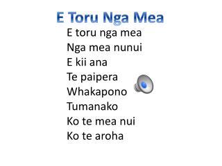E  toru nga  mea Nga  mea  nunui E  kii ana T e paipera Whakapono Tumanako Ko te  mea  nui