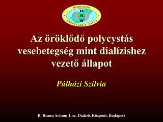Az öröklődő polycystás vesebetegség mint dialízishez vezető állapot