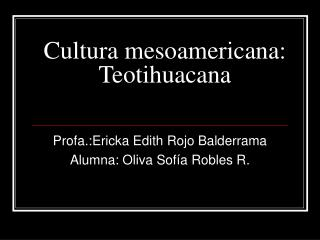 Cultura mesoamericana: Teotihuacana