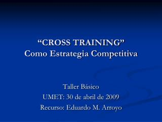 """CROSS TRAINING"" Como Estrategia Competitiva"