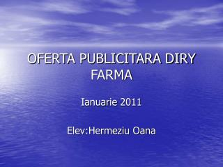OFERTA PUBLICITARA DIRY FARMA