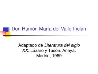 Don Ram �n Mar�a del Valle-Incl�n