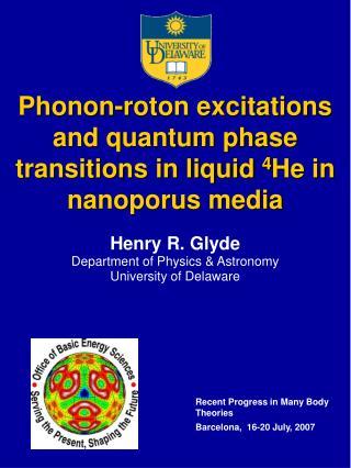 Phonon-roton excitations and quantum phase transitions in liquid  4 He in nanoporus media