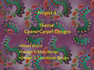 Project 4 Theme:   Casino Carpet Designs