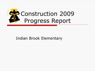 Construction 2009 Progress Report