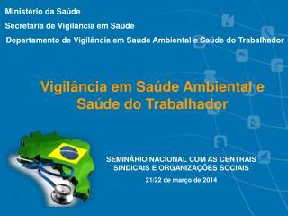 Ministério da Saúde Secretaria de Vigilância em Saúde
