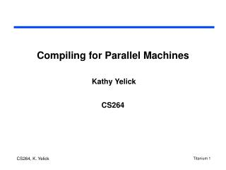 Compiling for Parallel Machines