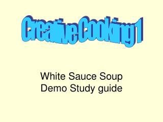 White Sauce Soup Demo Study guide