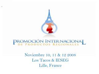 Noviembre 10, 11 & 12 2008 Los Tacos & IESEG Lille, France