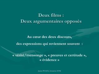 Deux films :  Deux argumentaires opposés