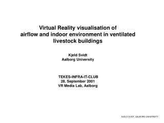 Virtual Reality visualisation of airflow and indoor environment in ventilated livestock buildings