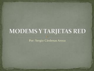 MODEMS Y TARJETAS RED