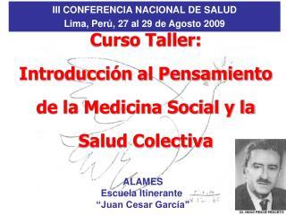 III CONFERENCIA NACIONAL DE SALUD Lima, Perú, 27 al 29 de Agosto 2009