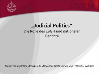 """""""Judicial Politics""""  Die Rolle des EuGH und nationaler Gerichte"""