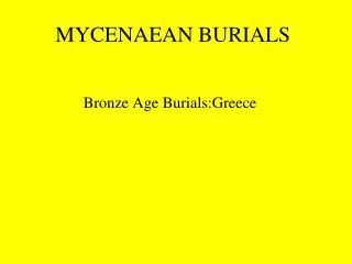 MYCENAEAN BURIALS