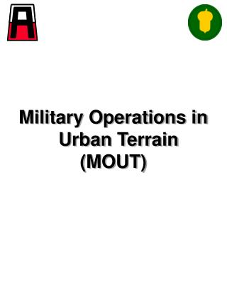 Military Operations in    Urban Terrain  (MOUT)