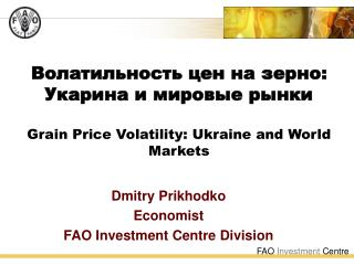 Dmitry Prikhodko Economist FAO Investment Centre Division