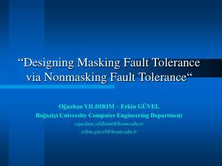 """""""Designing Masking Fault Tolerance via Nonmasking Fault Tolerance"""""""