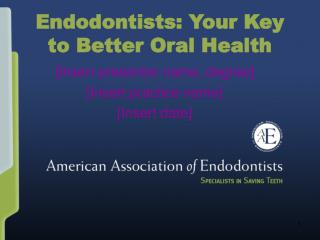 Endodontists: Your Key to Better Oral Health