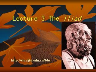 Lecture 3 The  Iliad