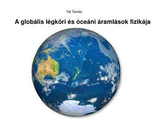 A globális légköri és óceáni áramlások fizikája