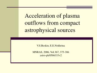 Acceleration of plasma outflows from compact astrophysical sources