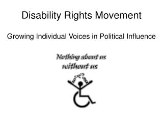 Disability Rights Movement  Growing Individual Voices in Political Influence
