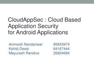 CloudAppSec : Cloud Based Application Security for Android Applications