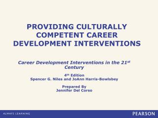 PROVIDING CULTURALLY COMPETENT CAREER DEVELOPMENT INTERVENTIONS