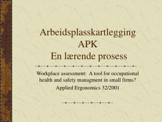 Arbeidsplasskartlegging  APK  En lærende prosess