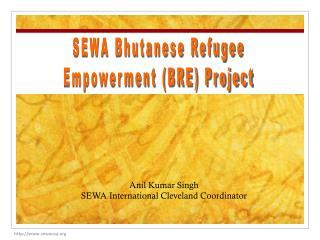 SEWA Bhutanese Refugee Empowerment (BRE) Project